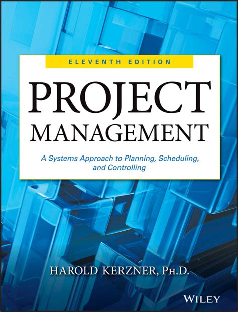 Project Management A Systems Approach To Planning Scheduling And Controlling English Edition