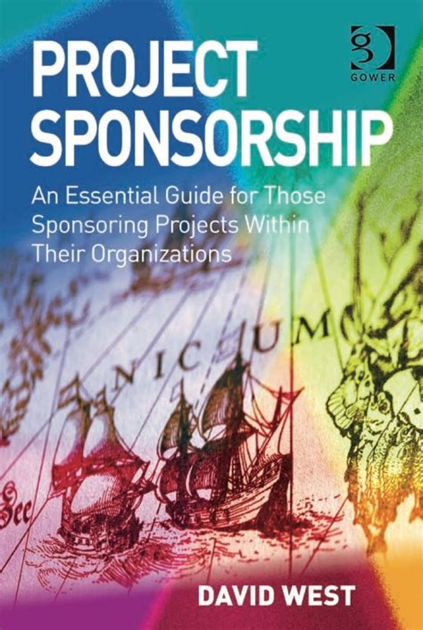 Project Sponsorship An Essential Guide For Those Sponsoring Projects Within Their Organizations