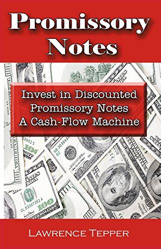 Promissory Notes Invest In Discounted Promissory Notes A Cash Flow Machine