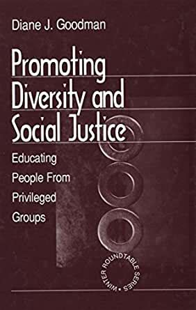 Promoting Diversity And Social Justice Educating People From Privileged Groups Winter Roundtable Series Formerly Roundtable Series On Psychology Education