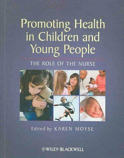 Promoting Health In Children And Young People The Role Of The Nurse