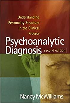 Psychoanalytic Diagnosis Second Edition Understanding Personality Structure In The Clinical Process