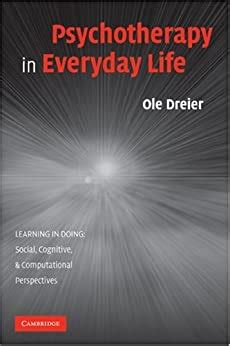 Psychotherapy In Everyday Life Learning In Doing Social Cognitive And Computational Perspectives