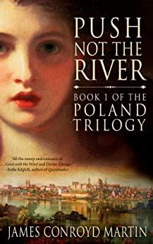 Push Not The River The Poland Trilogy Book 1 English Edition