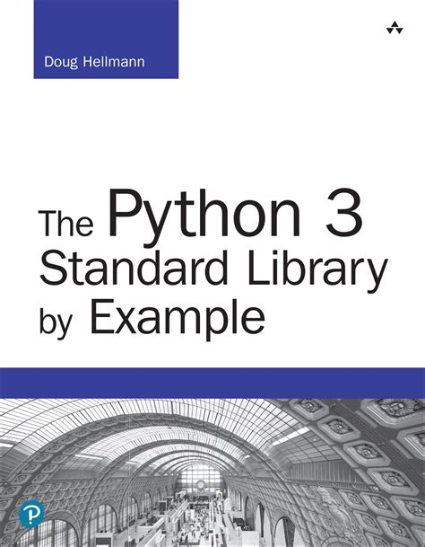 Python 3 Standard Library By Example By Doug Hellmann - The