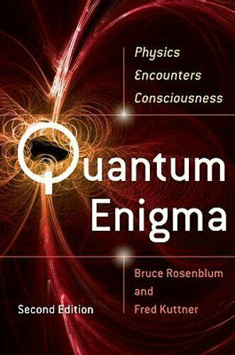 Quantum Enigma Physics Encounters Consciousness By Bruce Rosenblum 2011 07 21