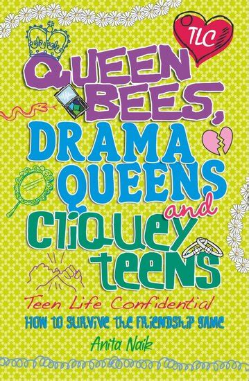 Queen Bees Drama Queens And Cliquey Teens
