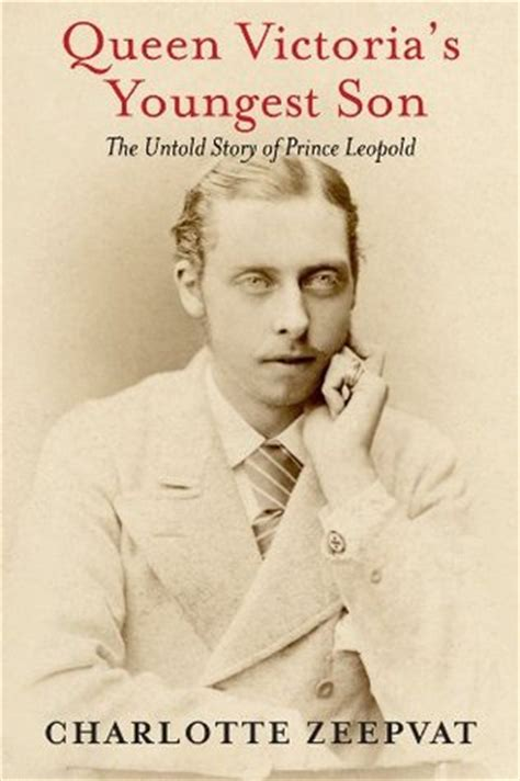 Queen Victorias Youngest Son The Untold Story Of Prince Leopold English Edition