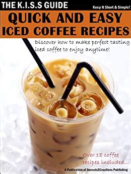 Quick And Easy Coffee Recipes The KISS Guide Book 5