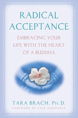 Radical Acceptance Embracing Your Life With The Heart Of A Buddha