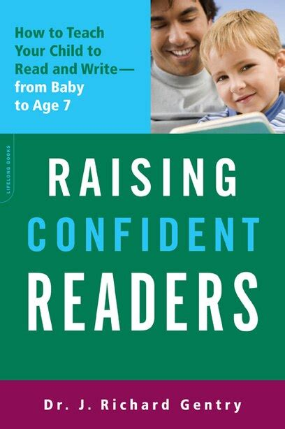 Raising Confident Readers How To Teach Your Child To Read And Write From Baby To Age 7