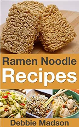 Ramen Noodle Recipes Cooking With Kids Series Book 4