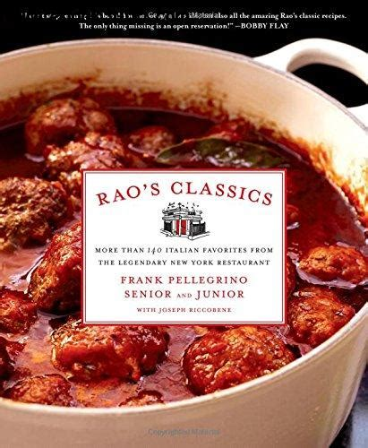 Raos Classics More Than 140 Italian Favorites From The Legendary New York Restaurant