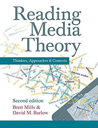 Reading Media Theory Thinkers Approaches And Contexts