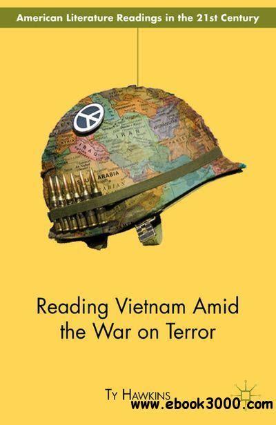 Reading Vietnam Amid The War On Terror Hawkins Ty (ePUB/PDF) Free