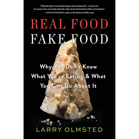 Real FoodFake Food Why You Dont Know What Youre Eating And What You Can Do About It