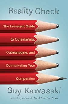 Reality Check The Irreverent Guide To Outsmarting Outmanaging And Outmarketing Your Competit Ion