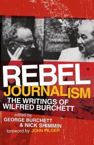Rebel Journalism Burchett George Shimmin Nick Pilger John (ePUB/PDF)