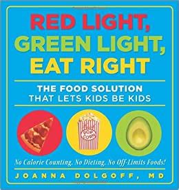 Red Light Green Light Eat Right The Food Solution That Lets Kids Be Kids