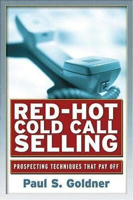 RedHot Cold Call Selling Prospecting Techniques That Really Pay Off