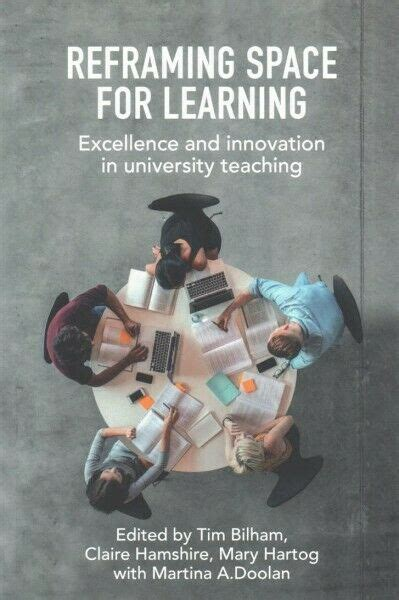 Reframing Space For Learning Empowering Excellence And Innovation In University Teaching And Learning