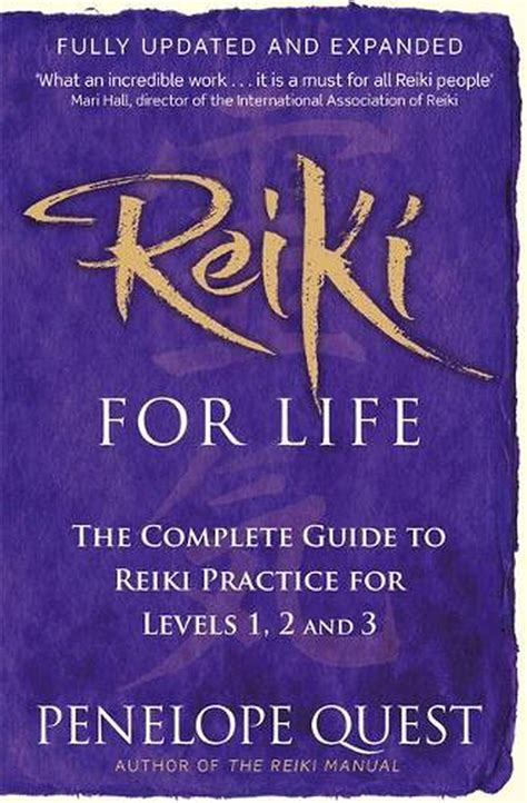 Reiki For Life The Complete Guide To Reiki Practice For Levels 1 2 3