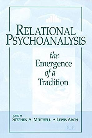 Relational Psychoanalysis Volume 14 The Emergence Of A Tradition