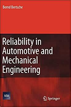Reliability In Automotive And Mechanical Engineering Determination Of Component And System Reliability Vdi Buch