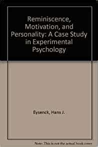 Reminiscence Motivation And Personality A Case Study In Experimental Psychology
