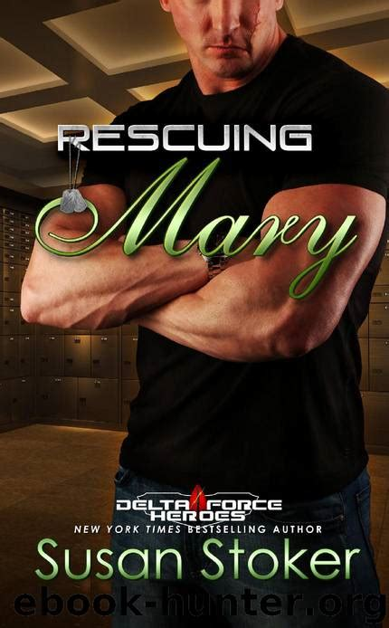 Rescuing Mary Delta Force Heroes Book 9