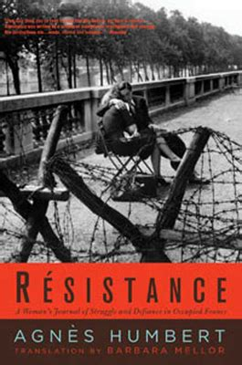 Resistance A Womans Journal Of Struggle And Defiance In Occupied France