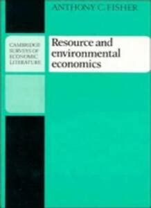 Resource And Environmental Economics Fisher Anthony C (Free
