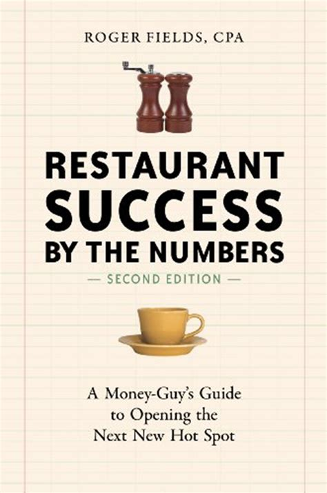 Restaurant Success By The Numbers Second Edition A MoneyGuys Guide To Opening The Next New Hot Spot