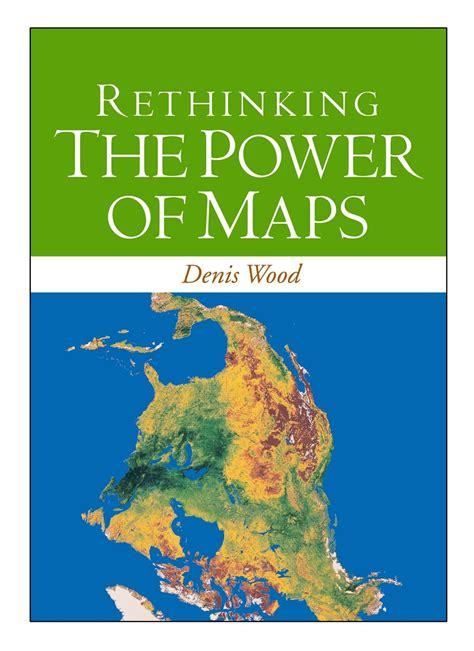 Download Rethinking The Power Of Maps Wood Denis Krygier John Fels