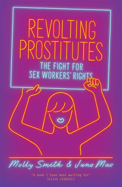 Revolting Prostitutes The Fight For Sex Workers Rights