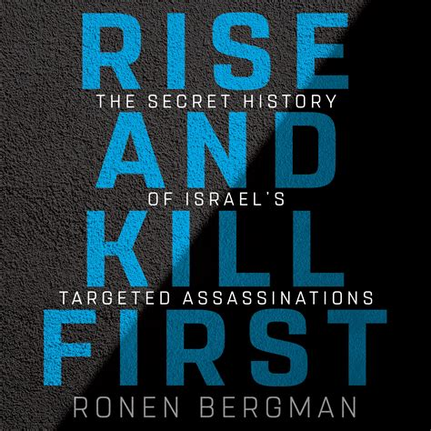 Rise And Kill First The Secret History Of Israels Targeted ...