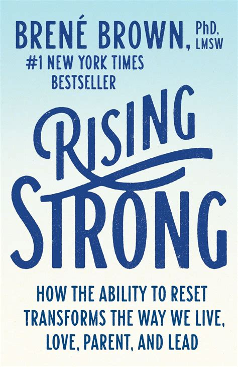 Rising Strong How The Ability To Reset Transforms The Way We Live Love Parent And Lead