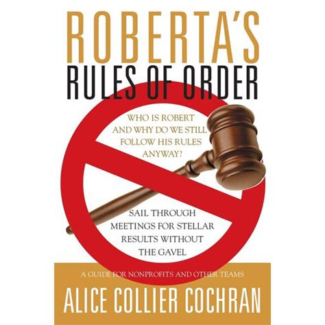 Robertas Rules Of Order Sail Through Meetings For Stellar Results Without The Gavel