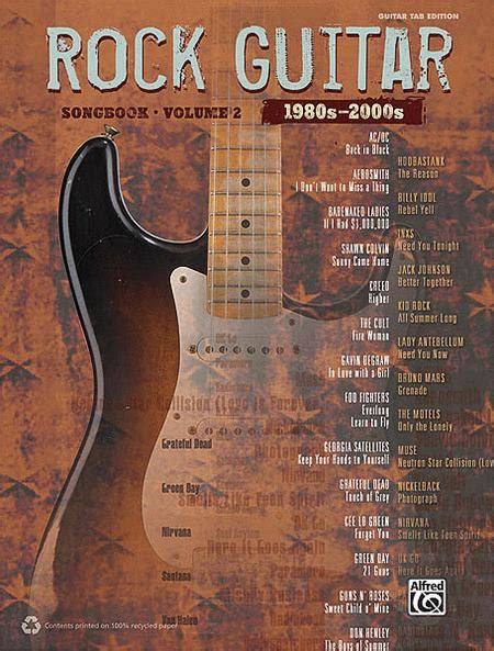 Rock Guitar Songbook Volume 2 1980s 2000s Guitar Tab Edition Book