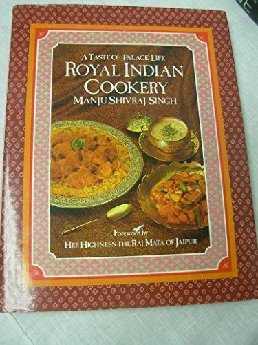 Royal Indian Cookery A Taste Of Palace Life