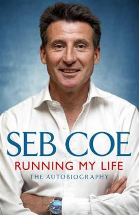 Running My Life The Autobiography Coe Seb (ePUB/PDF) Free