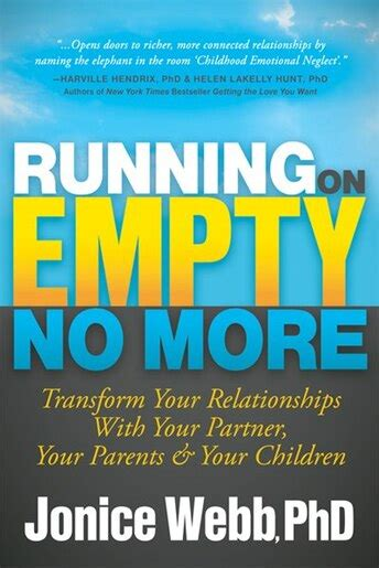 Running On Empty No More Transform Your Relationships With Your Partner Your Parents And Your Children