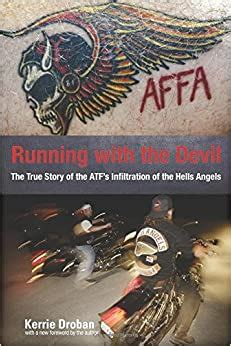 Running With The Devil The True Story Of The Atfs Infiltration Of The Hells Angels