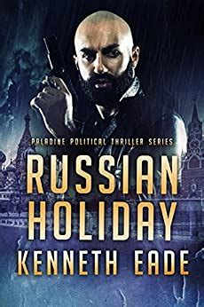 Russian Holiday An American Assassins Story Paladine Political Thriller Series Book 2 English Edition
