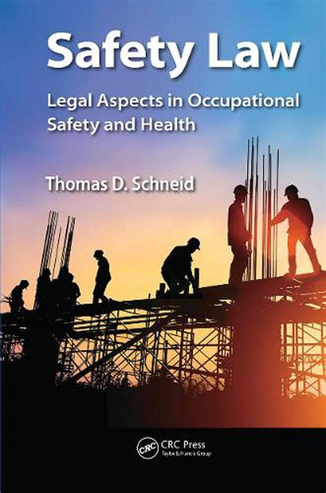 Safety Law Legal Aspects In Occupational Safety And Health Occupational Safety Amp Health Guide Series