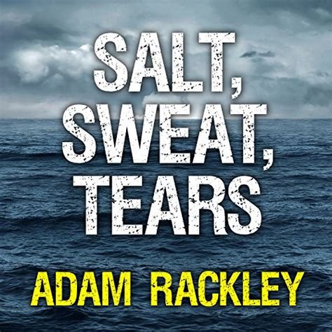 Salt Sweat Tears The Men Who Rowed The Oceans English Edition