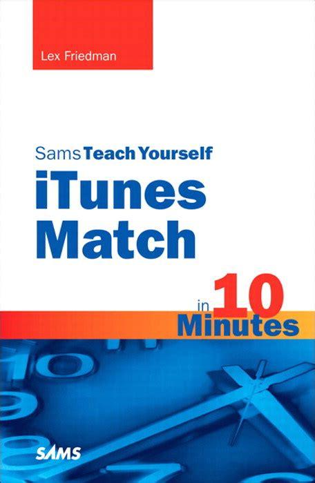 Sams Teach Yourself Itunes Match In 10 Minutes Friedman Lex (ePUB