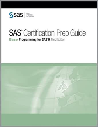 Sas Certification Prep Guide Base Programming For Sas 9 Third Edition