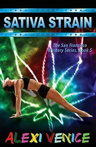 Sativa Strain The San Francisco Mystery Series Book 5