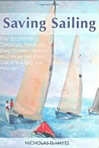 Saving Sailing The Story Of Choices Families Time Commitments And How We Can Create A Better Future